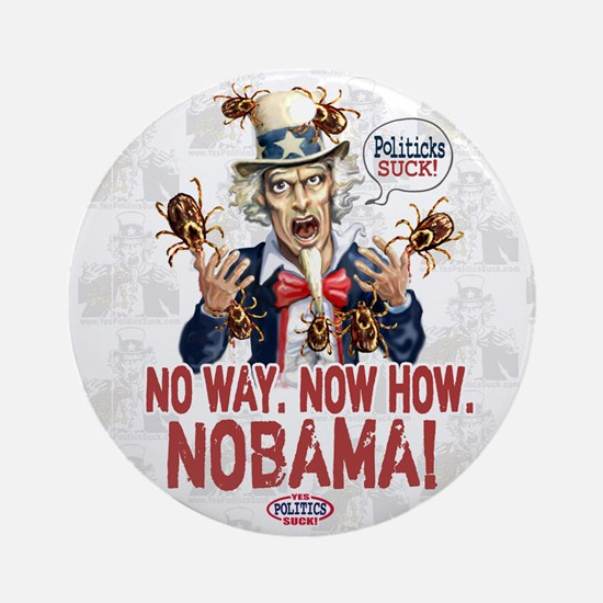 Anti-Obama Nobama Politicks Ornament (Round)