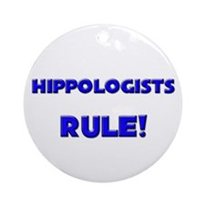 Hippologists Rule! Ornament (Round)