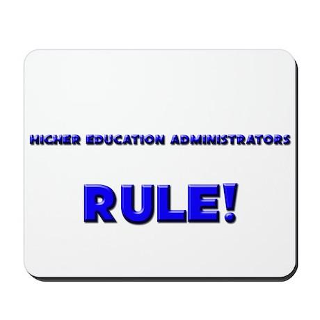 Higher Education Administrators Rule! Mousepad