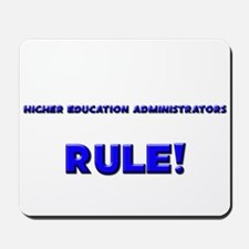 Higher Education Administrators Rule! Mousepad
