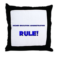 Higher Education Administrators Rule! Throw Pillow