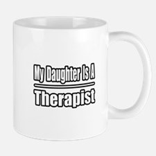 """My Daughter...Therapist"" Mug"
