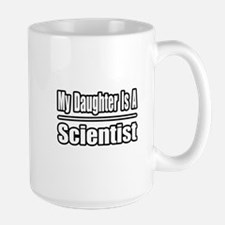 """My Daughter...Scientist"" Large Mug"