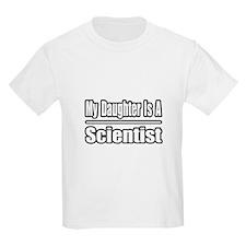 """My Daughter...Scientist"" T-Shirt"