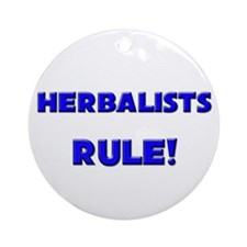 Herbalists Rule! Ornament (Round)