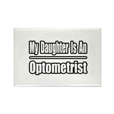 """My Daughter...Optometrist"" Rectangle Magnet"