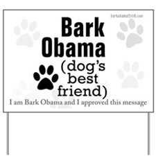 Bark Obama (dog's best friend) yard sign