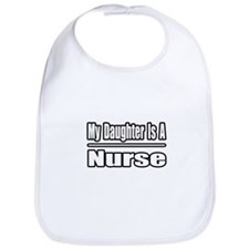 """My Daughter Is A Nurse"" Bib"