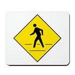 Pedestrian Crosswalk Sign - Mousepad