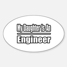 """My Daughter...Engineer"" Oval Decal"