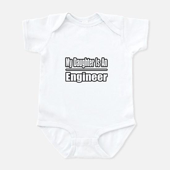 """My Daughter...Engineer"" Infant Bodysuit"
