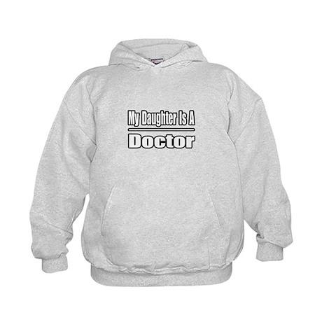 """""""My Daughter Is A Doctor"""" Kids Hoodie"""