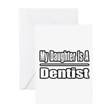 """My Daughter Is A Dentist"" Greeting Card"