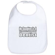 """My Daughter Is A Dentist"" Bib"