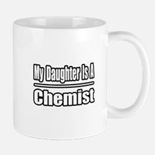 """My Daughter Is A Chemist"" Mug"