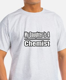 """My Daughter Is A Chemist"" T-Shirt"