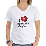 I Love My Autistic Daughter Women's V-Neck T-Shirt