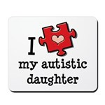 I Love My Autistic Daughter Mousepad