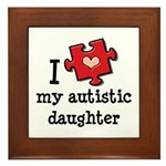 I Love My Autistic Daughter Framed Tile