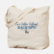 Soldiers Girlfriend...BACK OFF! Tote Bag
