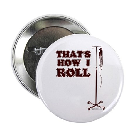 """That's How I Roll 2.25"""" Button"""