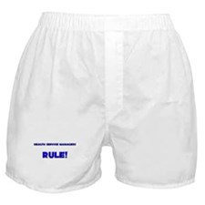 Health Service Managers Rule! Boxer Shorts