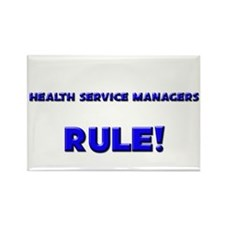 Health Service Managers Rule! Rectangle Magnet (10