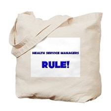 Health Service Managers Rule! Tote Bag