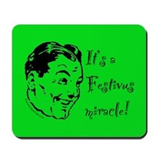 A Festivus Miracle! Mousepad