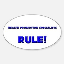 Health Promotion Specialists Rule! Oval Decal