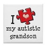 I Love My Autistic Grandson Tile Coaster
