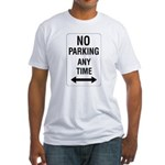 No Parking Any Time Sign Fitted T-Shirt