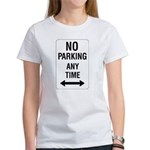 No Parking Any Time Sign Women's T-Shirt