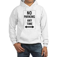 No Parking Any Time Sign Hoodie
