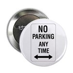 """No Parking Any Time Sign - 2.25"""" Button (10 pack)"""