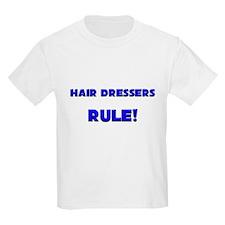 Hair Dressers Rule! T-Shirt