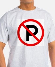 No Parking Sign Ash Grey T-Shirt