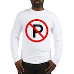No Parking Sign Long Sleeve T-Shirt