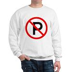 No Parking Sign Sweatshirt