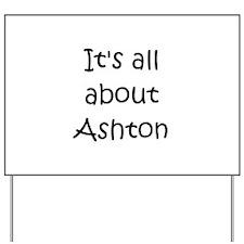Funny Ashton Yard Sign