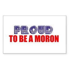 Proud to be a moron Rectangle Decal