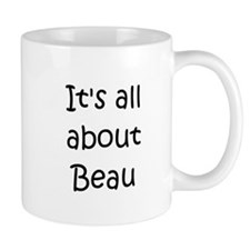 Cute About beau Mug