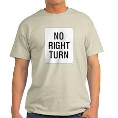 No Right Turn Sign Ash Grey T-Shirt