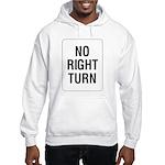 No Right Turn Sign Hooded Sweatshirt