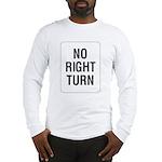 No Right Turn Sign Long Sleeve T-Shirt