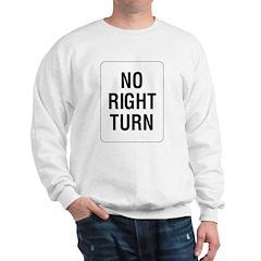No Right Turn Sign Sweatshirt