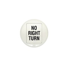 No Right Turn Sign - Mini Button (10 pack)