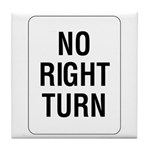 No Right Turn Sign - Tile Coaster