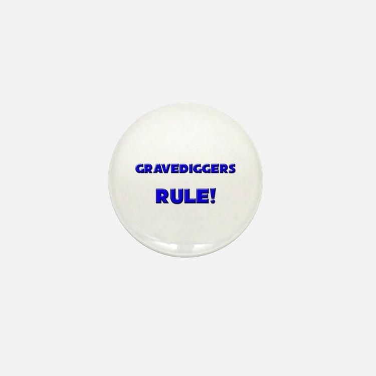 Gravediggers Rule! Mini Button