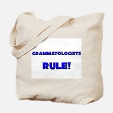 Grammatologists Rule! Tote Bag